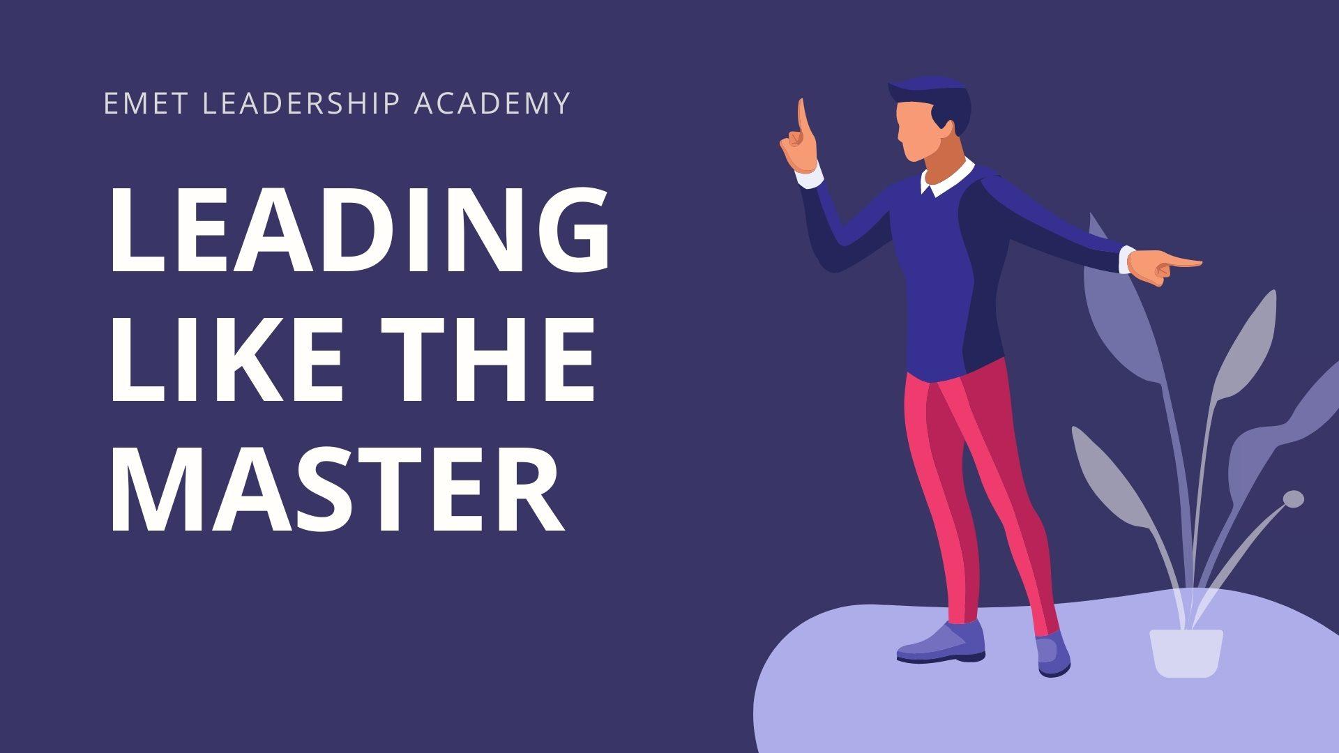 Leading Like the Master I Presentation 1